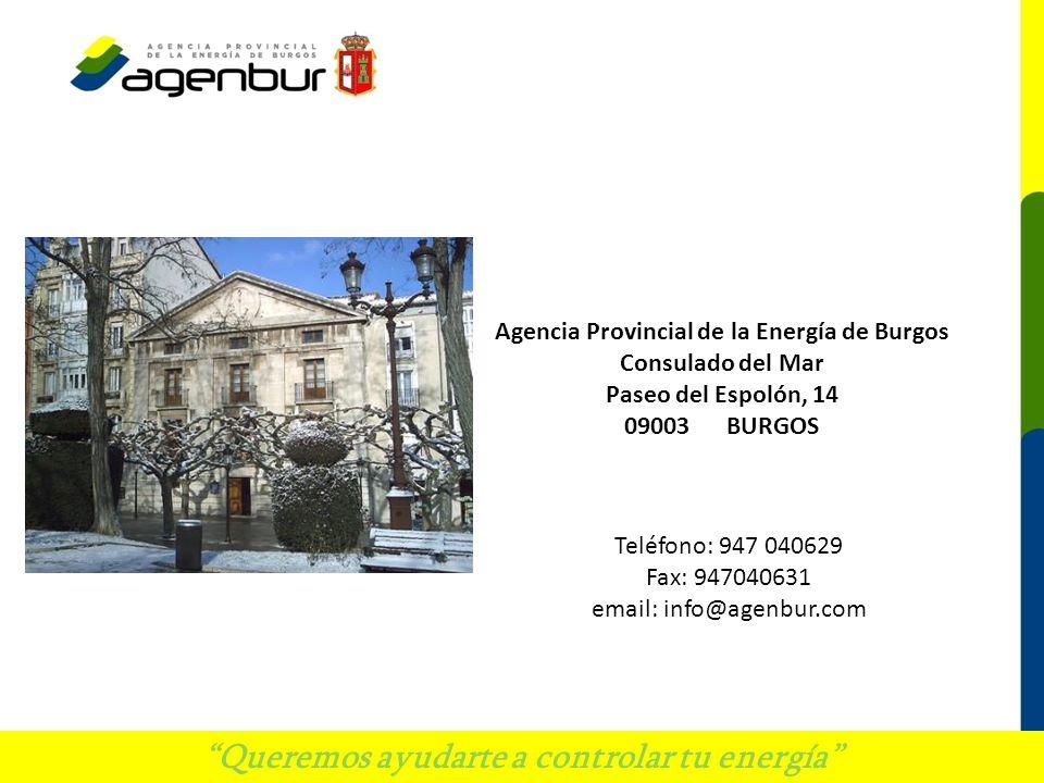Teléfono: 947 040629 Fax: 947040631 email: info@agenbur.com Queremos ayudarte a controlar tu energía Agencia Provincial de la Energía de Burgos Consul