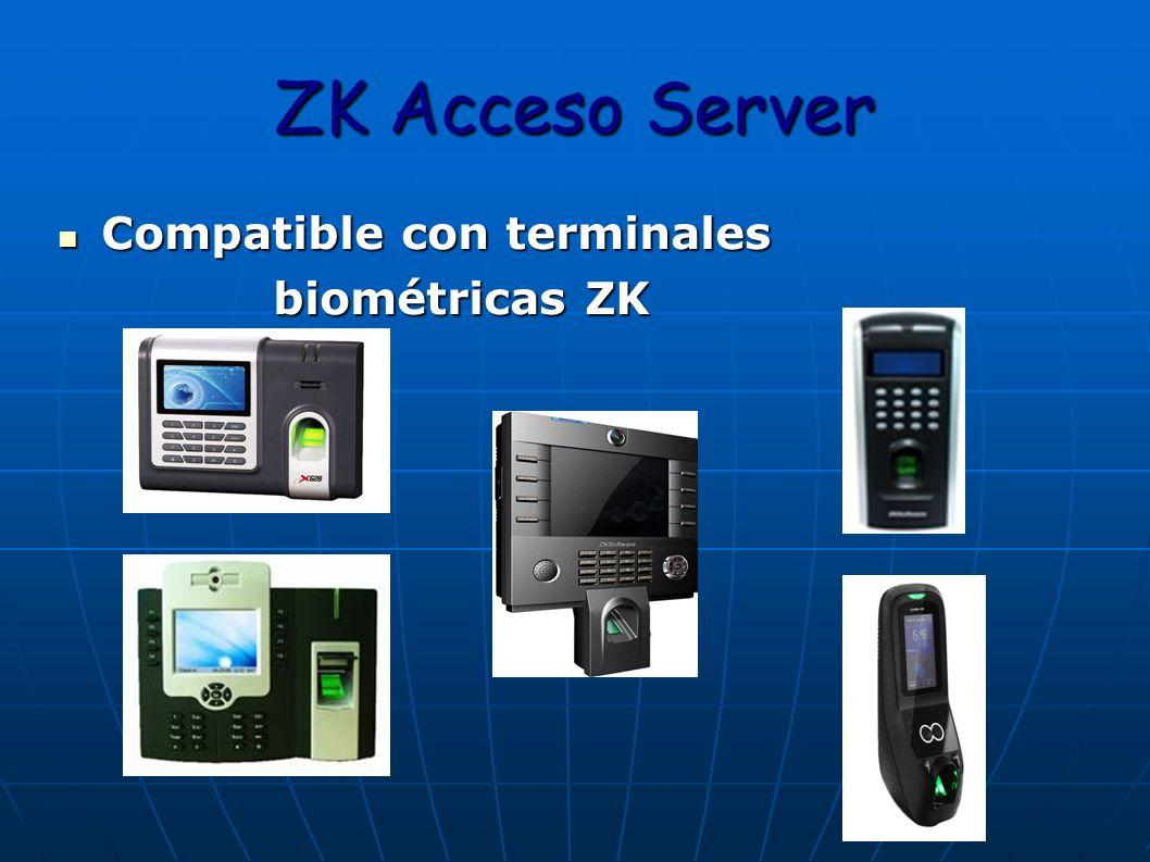 ZK Acceso Server Compatible con terminales Compatible con terminales biométricas ZK biométricas ZK