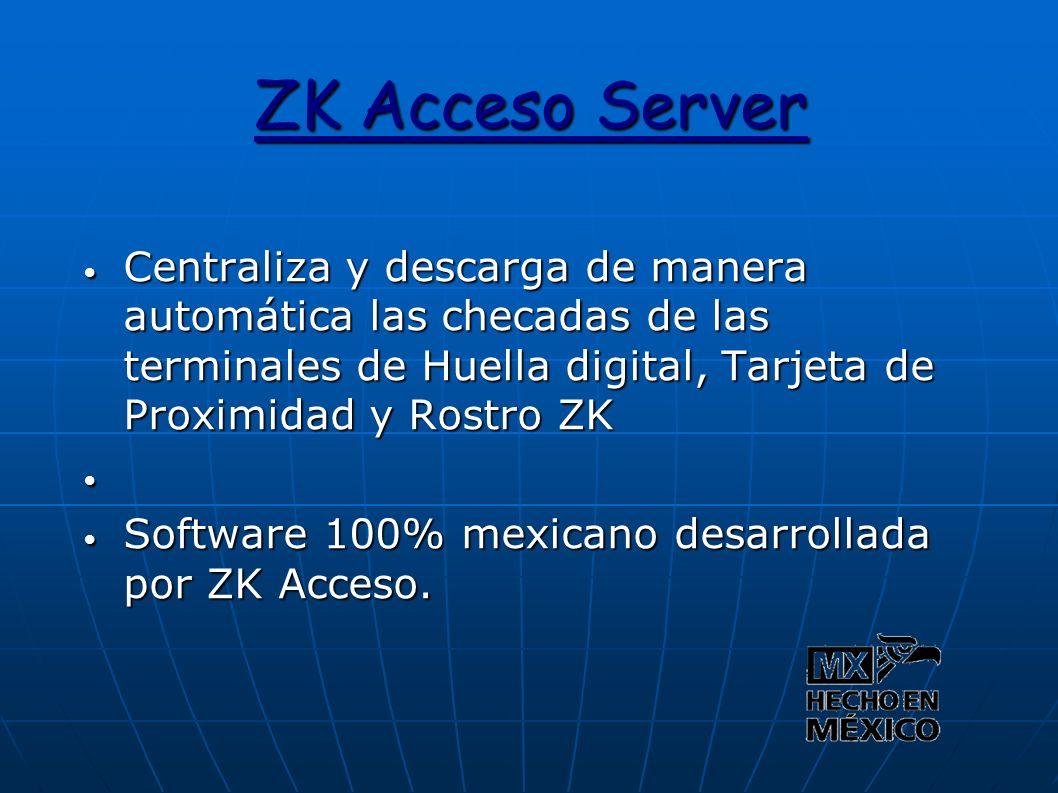ZK Acceso Server Centraliza y descarga de manera automática las checadas de las terminales de Huella digital, Tarjeta de Proximidad y Rostro ZK Centra