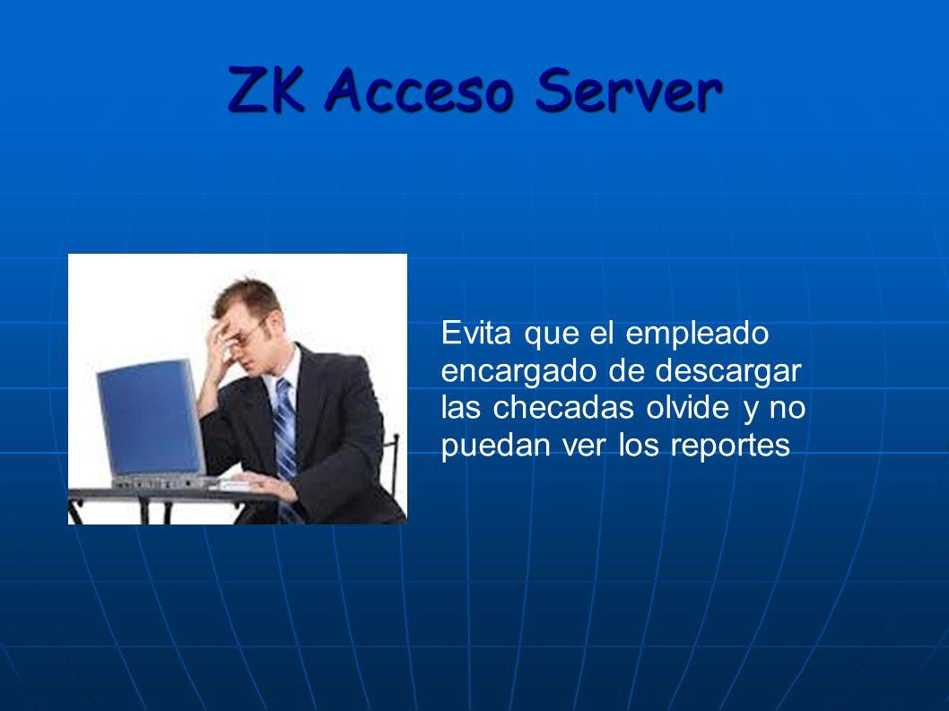 ZK Acceso Server Evita que el empleado encargado de descargar las checadas olvide y no puedan ver los reportes