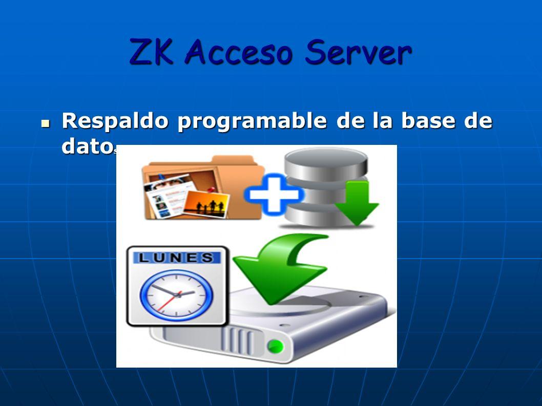 ZK Acceso Server Respaldo programable de la base de dato s. Respaldo programable de la base de dato s.