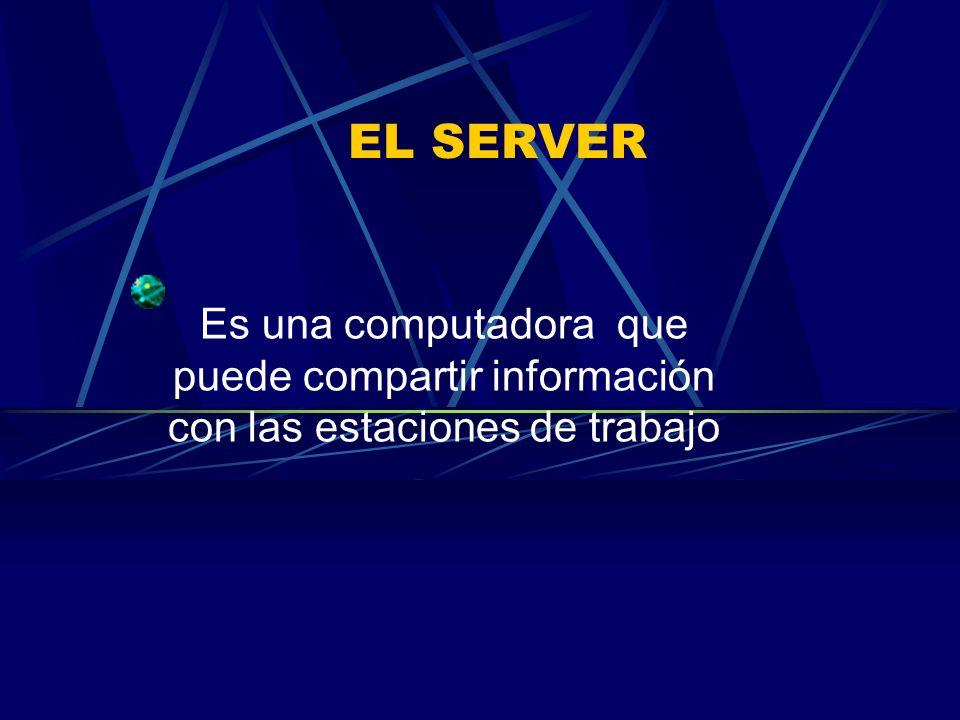 WORKSTATION Cuando un computador esta conectado ala red puede trabajar independientemente como ordenador personal o usar la información