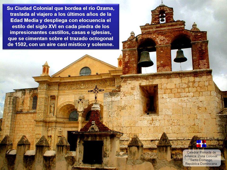 Esta hermosa urbe (Santo Domingo) fue declarada Patrimonio Cultural de la Humanidad por la UNESCO en 1990, debido a su maravilloso legado arquitectóni