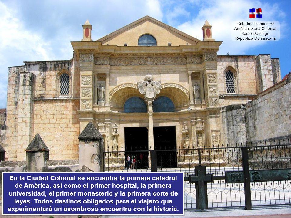 Catedral Primada de América. Zona Colonial. Santo Domingo, República Dominicana. Su Ciudad Colonial que bordea el río Ozama, traslada al viajero a los