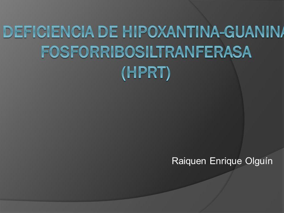 Los pacientes presentan baja o nula actividad de la HPRT en hemolisados y actividad aumentada de la adenina- fosforribosiltransferasa.