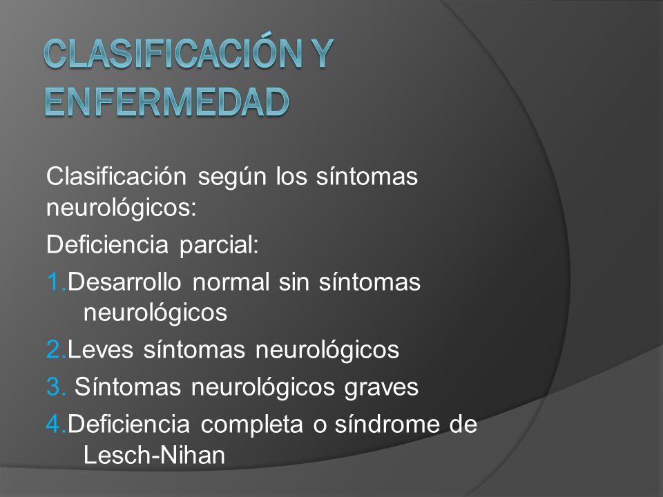 Clasificación según los síntomas neurológicos: Deficiencia parcial: 1.Desarrollo normal sin síntomas neurológicos 2.Leves síntomas neurológicos 3. Sín