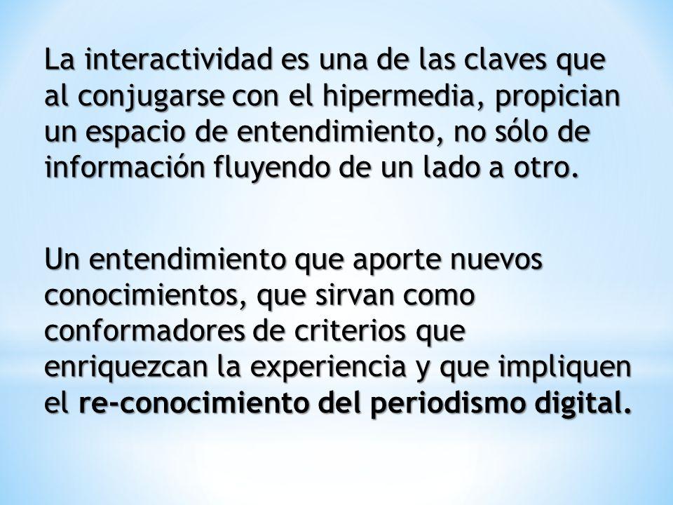 La interactividad es una de las claves que al conjugarse con el hipermedia, propician un espacio de entendimiento, no sólo de información fluyendo de un lado a otro.