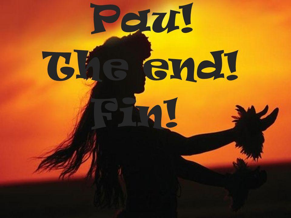 Pau! The end! Fin!