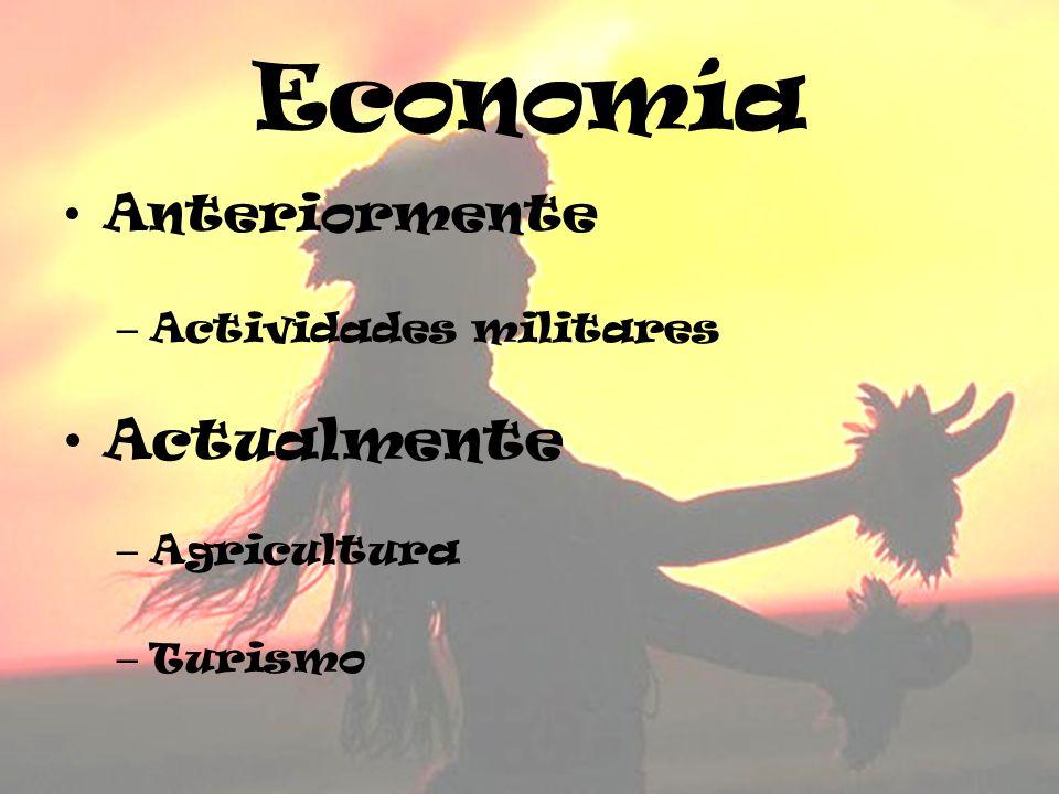 Economía Anteriormente – Actividades militares Actualmente – Agricultura – Turismo