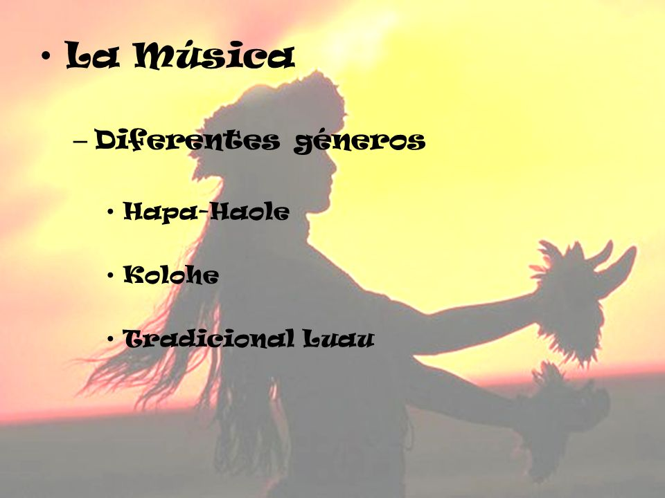 La Música – Diferentes géneros Hapa-Haole Kolohe Tradicional Luau