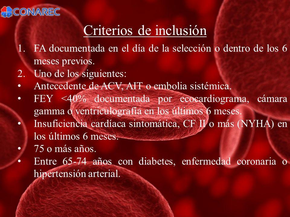 1.FA documentada en el día de la selección o dentro de los 6 meses previos. 2.Uno de los siguientes: Antecedente de ACV, AIT o embolia sistémica. FEY