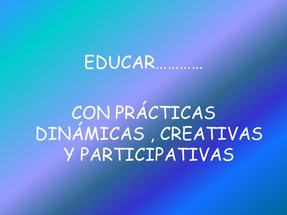 EDUCAR………CON METODOLOGÍAS CREATIVAS, ARTÍSTICAS Y LÚDICAS