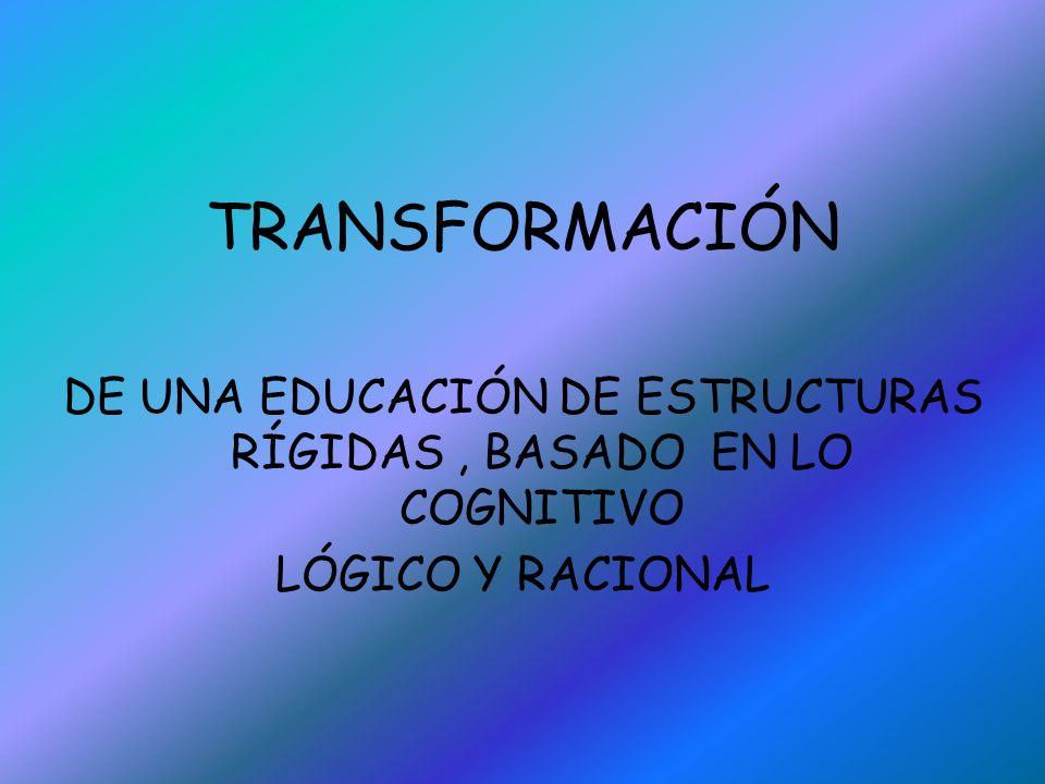 ………Y DE UNA NUEVA EDUCACIÓN