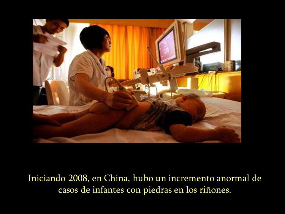 Iniciando 2008, en China, hubo un incremento anormal de casos de infantes con piedras en los riñones.