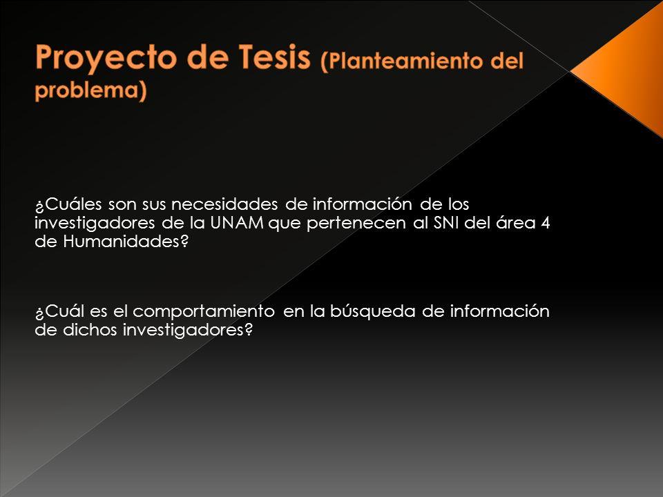 ¿Cuáles son sus necesidades de información de los investigadores de la UNAM que pertenecen al SNI del área 4 de Humanidades.