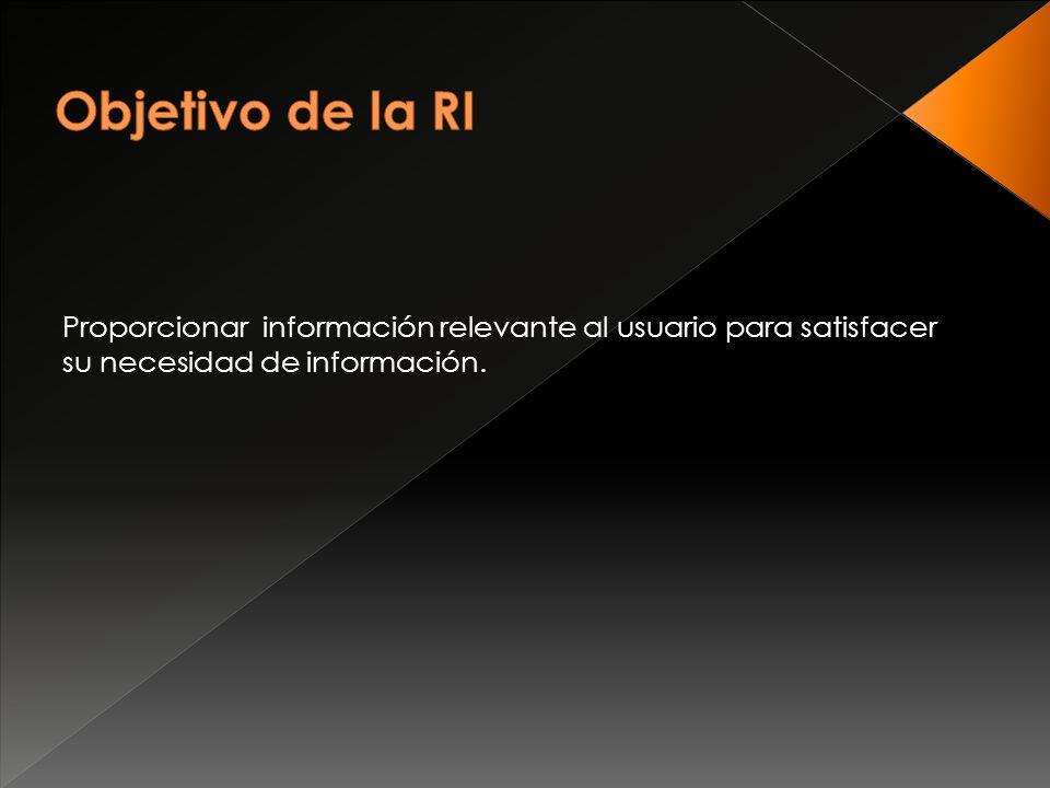 Proporcionar información relevante al usuario para satisfacer su necesidad de información.