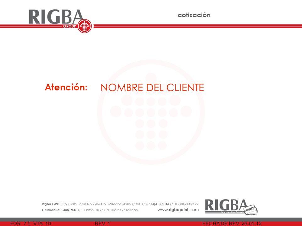25 de Enero del 2012 Atención: NOMBRE DEL CLIENTE cotización FOR. 7.5 VTA 10 REV. 1 FECHA DE REV. 26-01-12