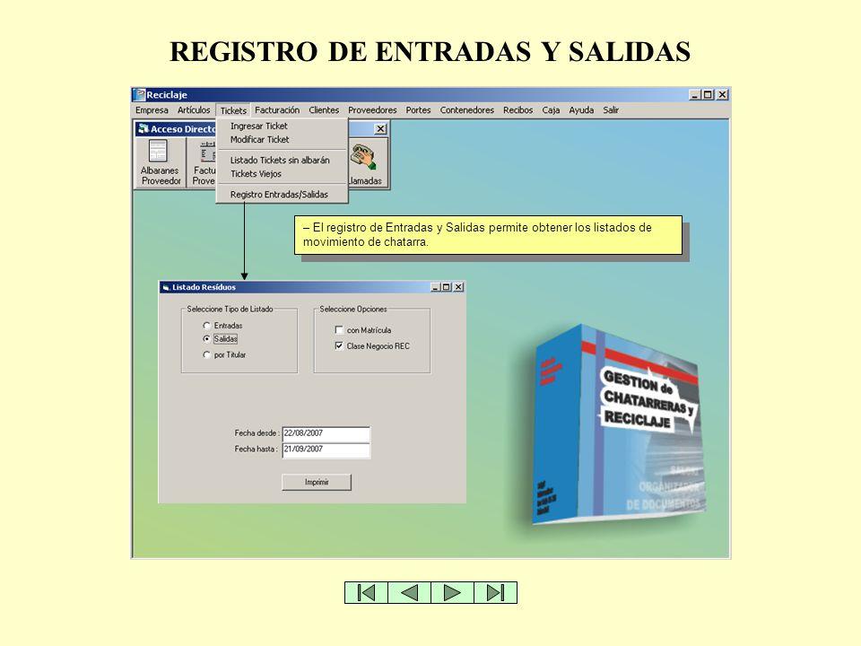 REGISTRO DE ENTRADAS Y SALIDAS – El registro de Entradas y Salidas permite obtener los listados de movimiento de chatarra.