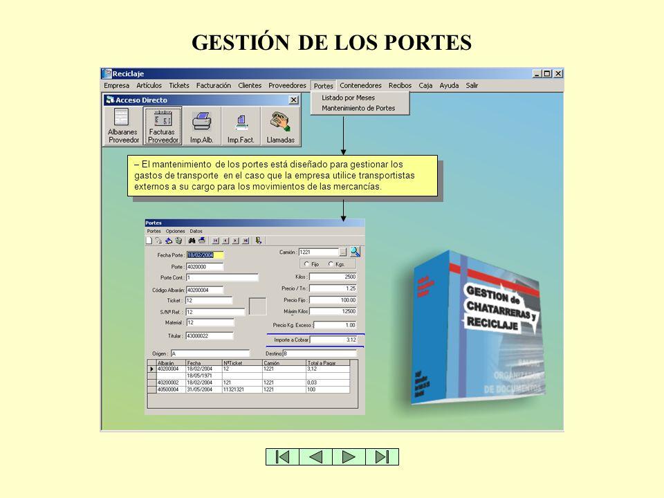 GESTIÓN DE LOS PORTES – El mantenimiento de los portes está diseñado para gestionar los gastos de transporte en el caso que la empresa utilice transpo