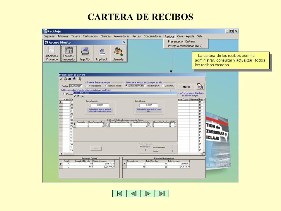 CARTERA DE RECIBOS – La cartera de los recibos permite administrar, consultar y actualizar todos los recibos creados.
