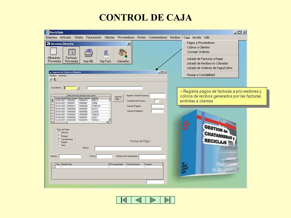 CONTROL DE CAJA – Registra pagos de facturas a proveedores y cobros de recibos generados por las facturas emitidas a clientes.