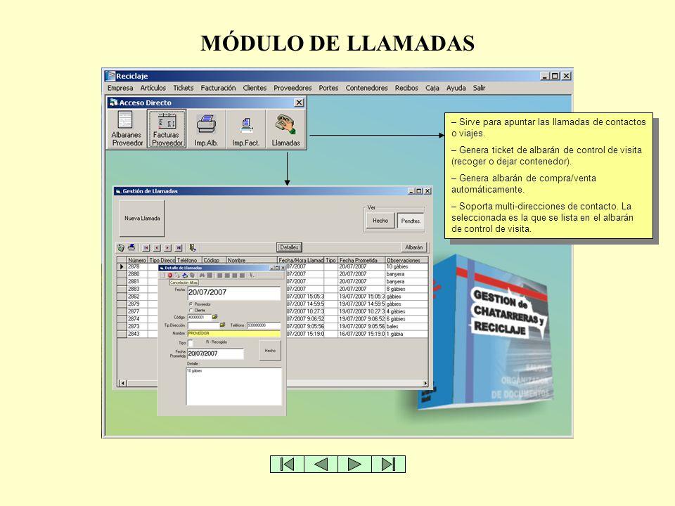 MÓDULO DE LLAMADAS – Sirve para apuntar las llamadas de contactos o viajes. – Genera ticket de albarán de control de visita (recoger o dejar contenedo