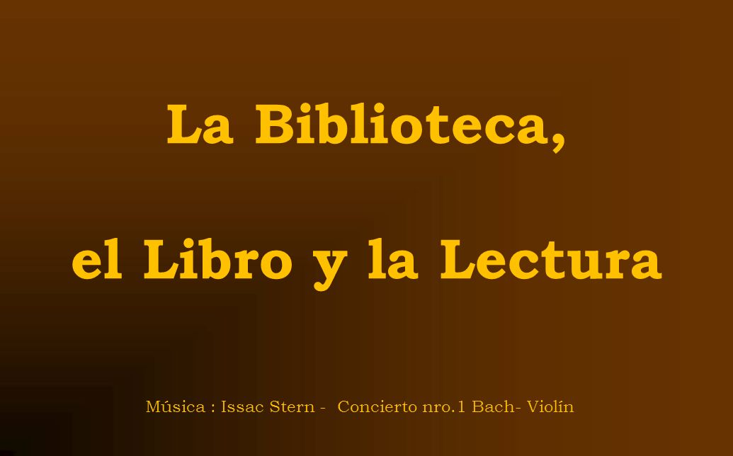 La Biblioteca, el Libro y la Lectura Música : Issac Stern - Concierto nro.1 Bach- Violín