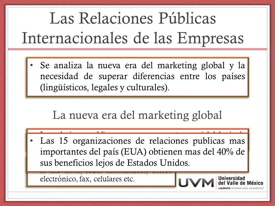 Las Relaciones Públicas Internacionales de las Empresas Se analiza la nueva era del marketing global y la necesidad de superar diferencias entre los p