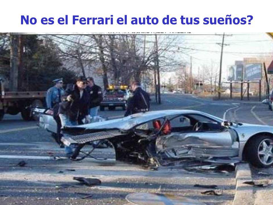 No es el Ferrari el auto de tus sueños?