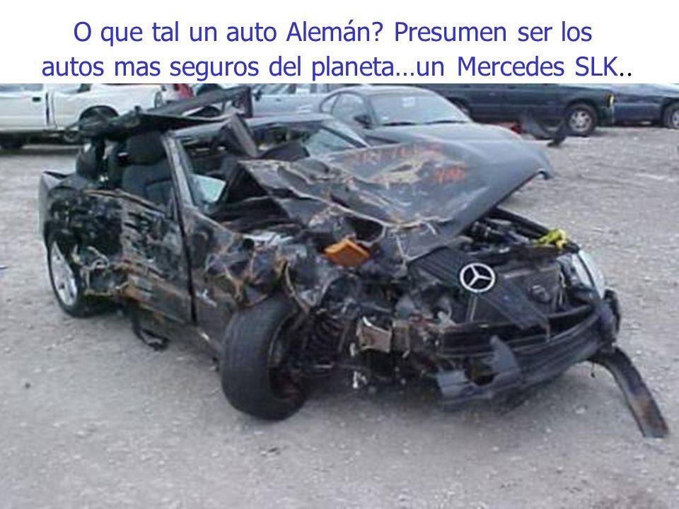 O que tal un auto Alemán Presumen ser los autos mas seguros del planeta…un Mercedes SLK..