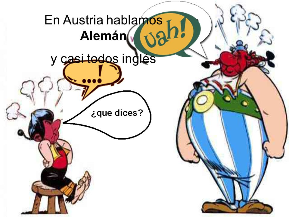En Austria hablamos Alemán y casi todos inglés