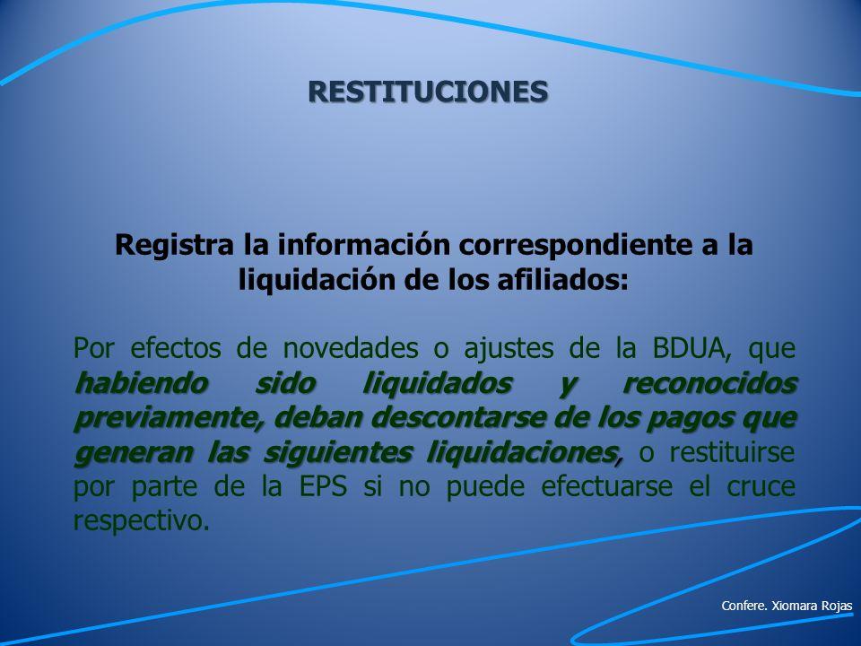 Registra la información correspondiente a la liquidación de los afiliados: habiendo sido liquidados y reconocidos previamente, deban descontarse de lo