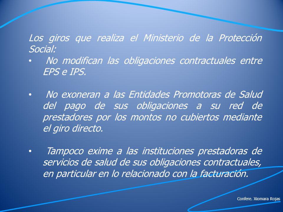 Los giros que realiza el Ministerio de la Protección Social: No modifican las obligaciones contractuales entre EPS e IPS. No exoneran a las Entidades