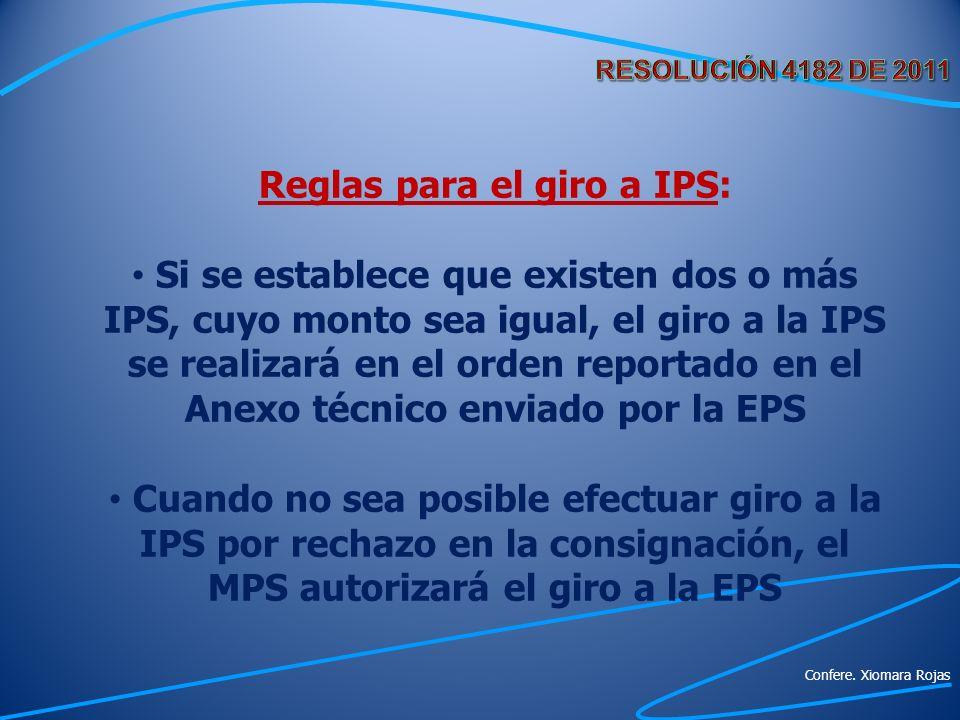 Reglas para el giro a IPS: Si se establece que existen dos o más IPS, cuyo monto sea igual, el giro a la IPS se realizará en el orden reportado en el