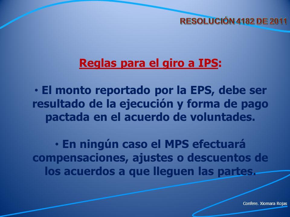Reglas para el giro a IPS: El monto reportado por la EPS, debe ser resultado de la ejecución y forma de pago pactada en el acuerdo de voluntades. En n