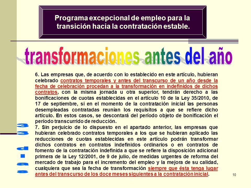 10 Programa excepcional de empleo para la transición hacia la contratación estable. 6. Las empresas que, de acuerdo con lo establecido en este artícul