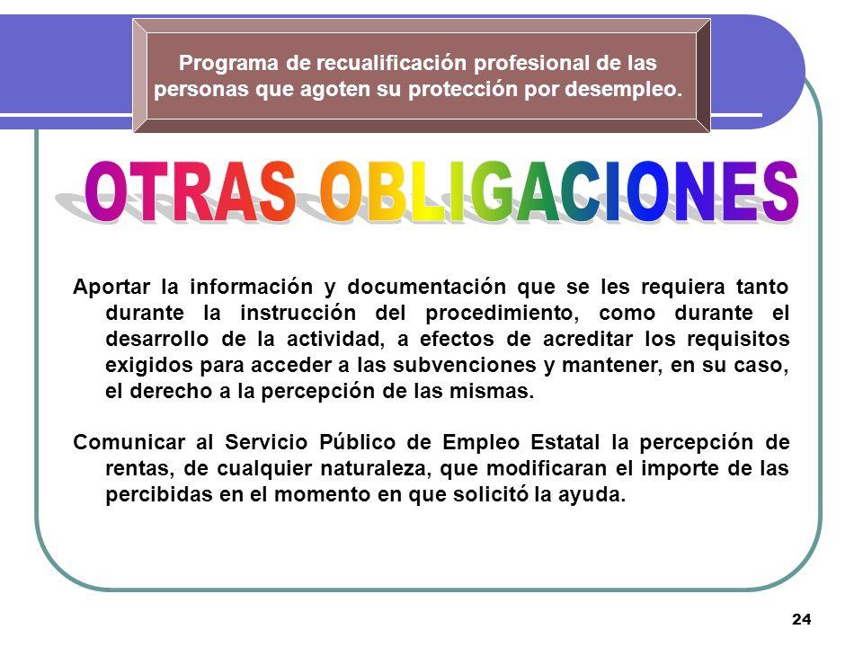 24 Programa de recualificación profesional de las personas que agoten su protección por desempleo. Aportar la información y documentación que se les r