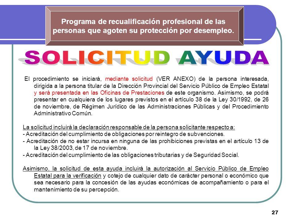 27 Programa de recualificación profesional de las personas que agoten su protección por desempleo. El procedimiento se iniciará, mediante solicitud (V