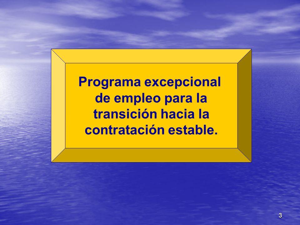 3 Programa excepcional de empleo para la transición hacia la contratación estable.