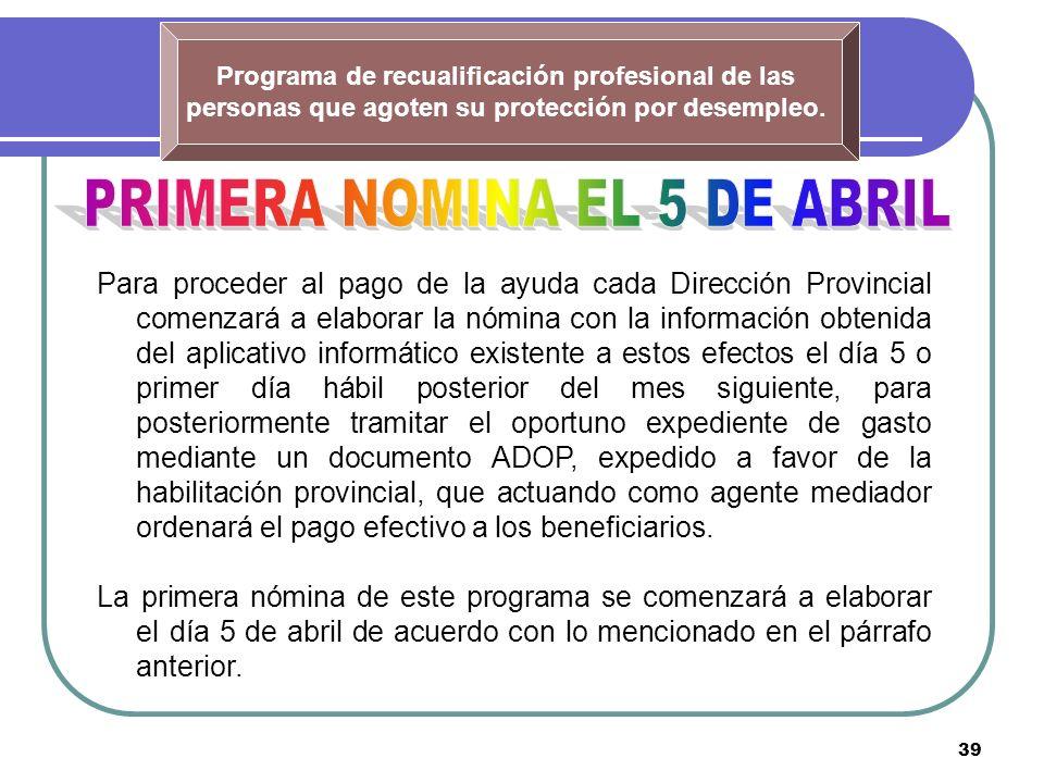 39 Programa de recualificación profesional de las personas que agoten su protección por desempleo. Para proceder al pago de la ayuda cada Dirección Pr