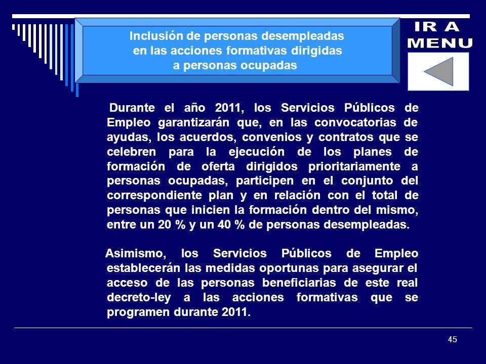 45 Inclusión de personas desempleadas en las acciones formativas dirigidas a personas ocupadas Durante el año 2011, los Servicios Públicos de Empleo g