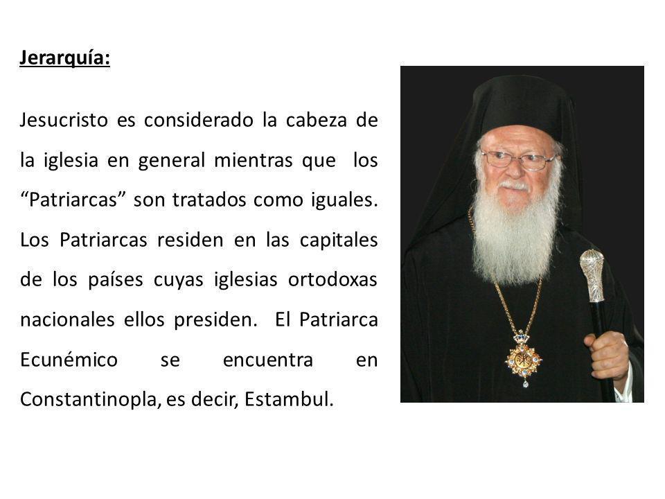 Jerarquía: Jesucristo es considerado la cabeza de la iglesia en general mientras que los Patriarcas son tratados como iguales.