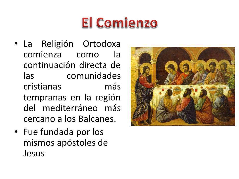 La Religión Ortodoxa comienza como la continuación directa de las comunidades cristianas más tempranas en la región del mediterráneo más cercano a los