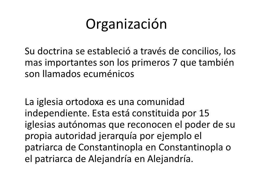 Organización Su doctrina se estableció a través de concilios, los mas importantes son los primeros 7 que también son llamados ecuménicos La iglesia or