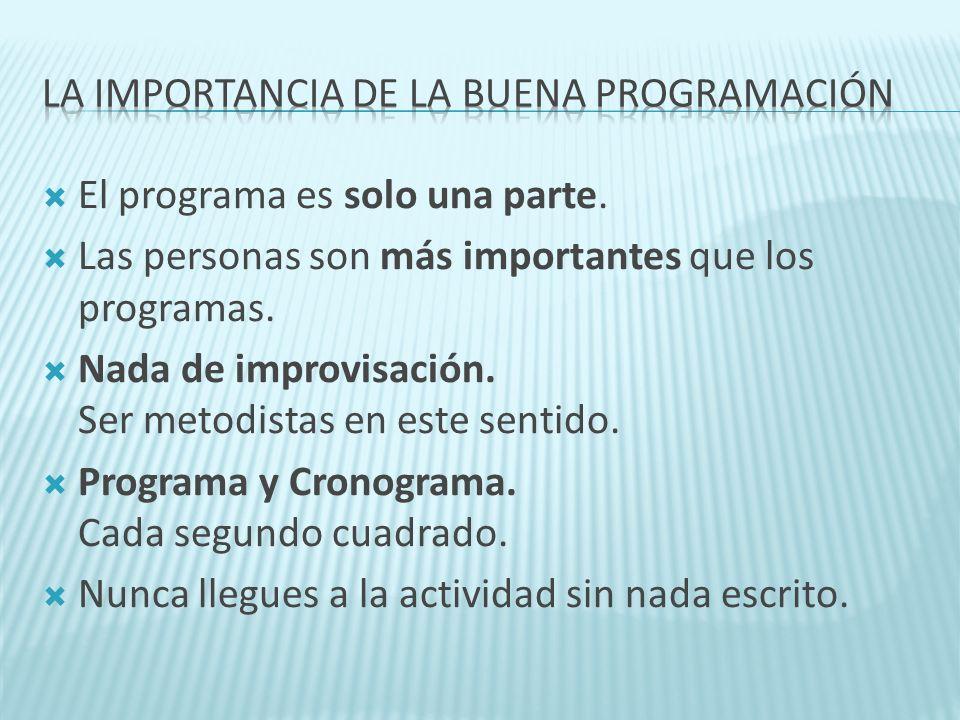 El programa es solo una parte. Las personas son más importantes que los programas. Nada de improvisación. Ser metodistas en este sentido. Programa y C