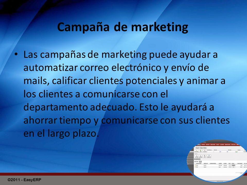 Campaña de marketing Las campañas de marketing puede ayudar a automatizar correo electrónico y envío de mails, calificar clientes potenciales y animar a los clientes a comunicarse con el departamento adecuado.