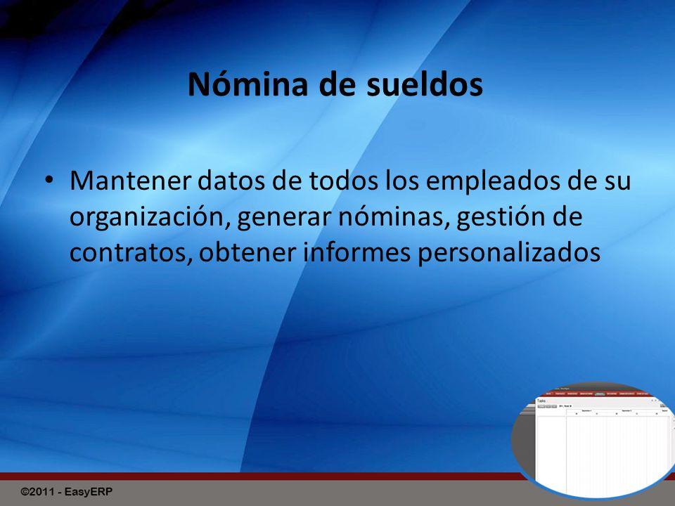 Nómina de sueldos Mantener datos de todos los empleados de su organización, generar nóminas, gestión de contratos, obtener informes personalizados