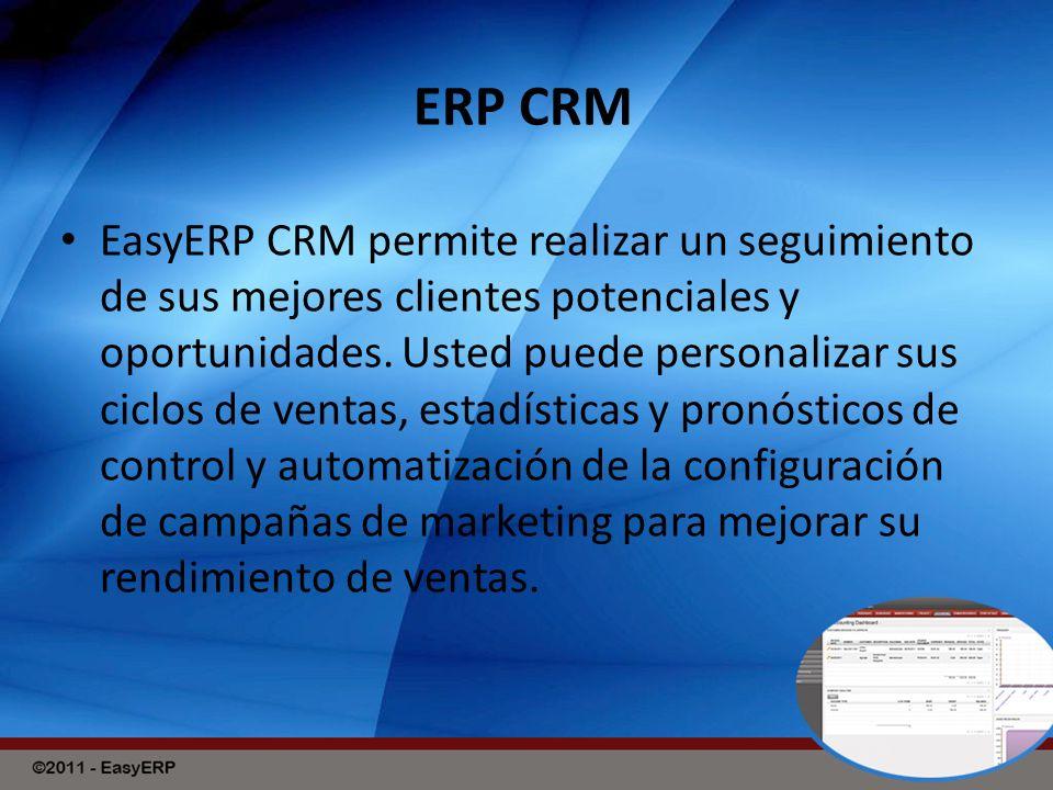 ERP CRM EasyERP CRM permite realizar un seguimiento de sus mejores clientes potenciales y oportunidades.