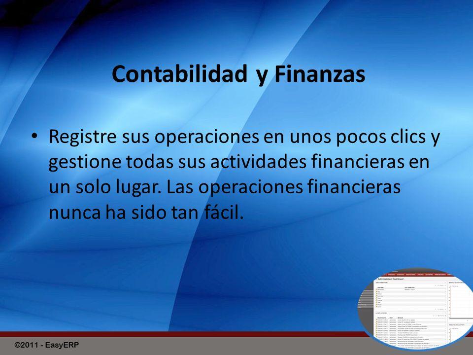 Contabilidad y Finanzas Registre sus operaciones en unos pocos clics y gestione todas sus actividades financieras en un solo lugar.