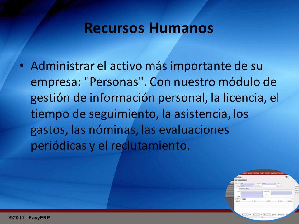 Recursos Humanos Administrar el activo más importante de su empresa: Personas .